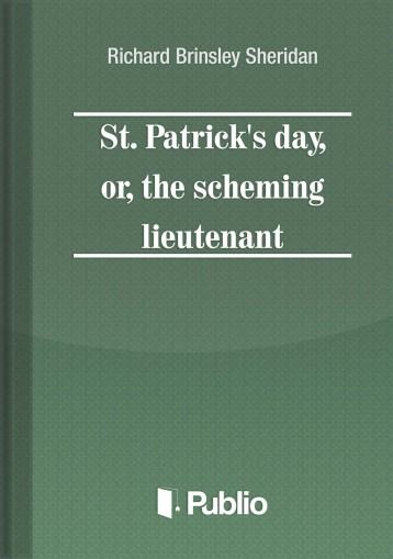 St. Patrick\'s Day, or, the scheming lieutenant - Ebook - Richard Brinsley Sheridan