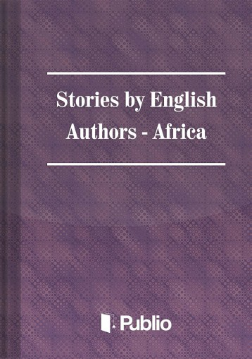 Stories by English Authors: Africa - Ekönyv - Various