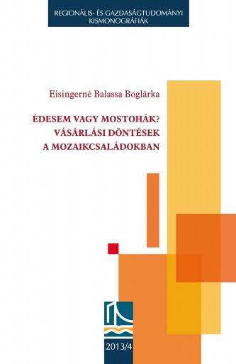 ÉDESEM VAGY MOSTOHÁK? - VÁSÁRLÁSI DÖNTÉSEK A MOZAIKCSALÁDOKBAN - Ekönyv - EISINGERNÉ BALASSA BOGLÁRKA