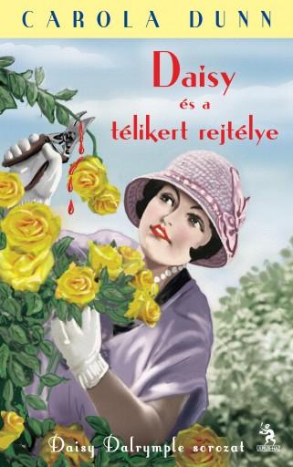DAISY ÉS A TÉLIKERT REJTÉLYE - DAISY DALRYMPLE SOROZAT - Ekönyv - DUNN, CAROLA