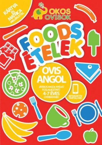 FOODS - ÉTELEK - OVIS ANGOL - JÁTÉKOS ANGOL NYELVŰ FOGLALKOZTATÓ - Ekönyv - GREEN RABBIT KIADÓ