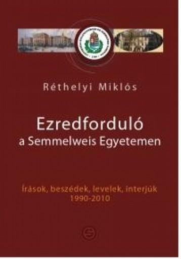 EZREDFORDULÓ A SEMMELWEIS EGYETEMEN - Ekönyv - RÉTHELYI MIKLÓS