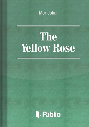 The Yellow Rose - Ebook - Mór Jókai