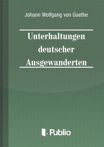 Unterhaltungen deutscher Ausgewanderten - Ekönyv - Johann Wolfgang von Goethe