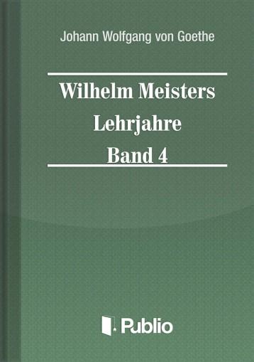 Wilhelm Meisters Lehrjahre  Band 4