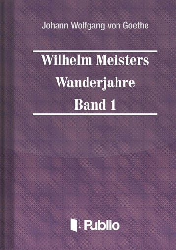 Wilhelm Meisters Wanderjahre  Band 1 - Ekönyv - Johann Wolfgang von Goethe