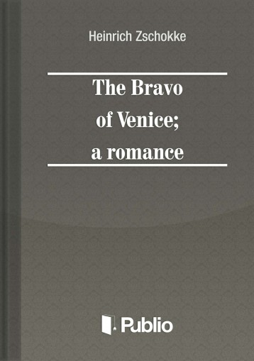 The Bravo of Venice; a romance   - Ebook - Heinrich Zschokke