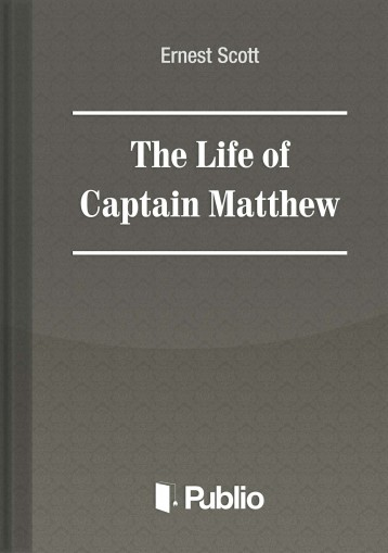 The Life of Captain Matthew  - Ebook - Ernest Scott