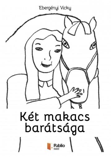 Két makacs barátsága - Ekönyv - Ebergényi Vicky