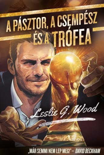 A pásztor, a csempész és a trófea - Ekönyv - Leslie G. Wood