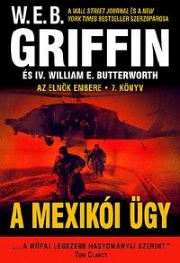 A MEXIKÓI ÜGY - AZ ELNÖK EMBERE 7. KÖNYV - Ekönyv - Griffin W.E.B.