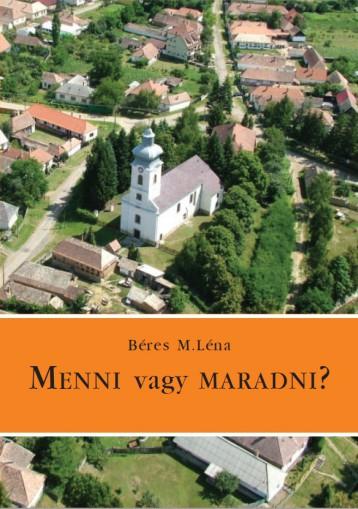 Menni vagy maradni? - Ekönyv - Béres M. Léna