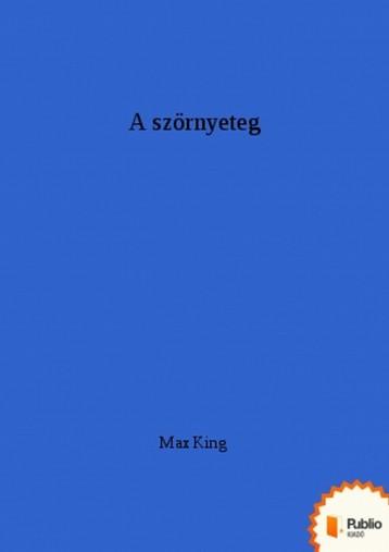 A szörnyeteg - Ekönyv - Max King