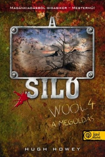 A SILÓ 4. - A MEGOLDÁS - FŰZÖTT - Ebook - HOWEY, HUGH