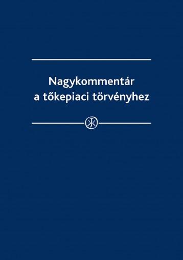 Nagykommentár a tőkepiaci törvényhez - Ekönyv - dr. Farkas Péter,  dr.dr. Száz Ágnes, Tomori Erika, dr. Török Ilona, dr. Wieland Zsolt