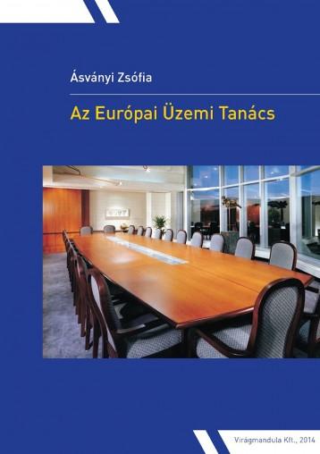 Az Európai Üzemi Tanács - Ebook - Ásványi Zsófia