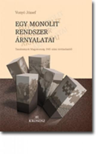 Egy monolit rendszer árnyalatai - Ekönyv - Vonyó József
