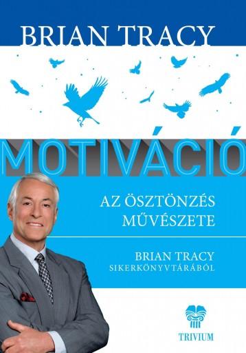 MOTIVÁCIÓ - BRIAN TRACY SIKERKÖNYVTÁRA - Ekönyv - TRACY, BRIAN