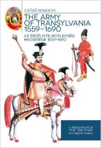 The army of Transylvania 1559 - 1690 - Ekönyv - magyar@armedia.hu