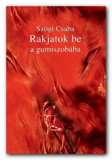RAKJATOK BE A GUMISZOBÁBA! - Ekönyv - SZÖGI CSABA