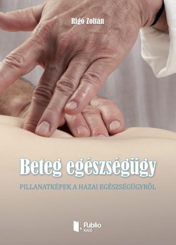 Beteg egészségügy - Ekönyv - Rigó Zoltán