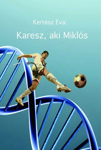 Karesz, aki Miklós - Ebook - Kertész Éva