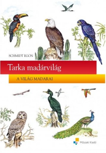 TARKA MADÁRVILÁG - A VILÁG MADARAI - Ekönyv - SCHMIDT EGON