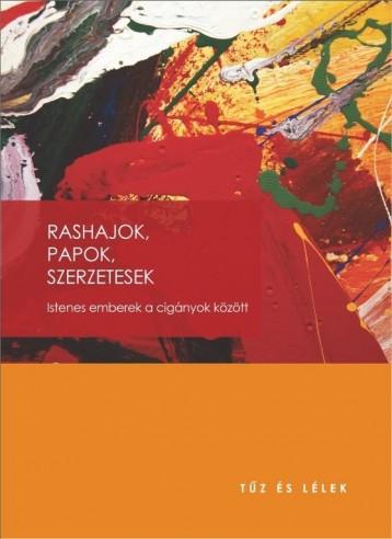 RASHAJOK, PAPOK, SZERZETESEK - ISTENES EMBEREK A CIGÁNYOK KÖZÖTT - Ebook - JEZSUITA KÖNYVEK