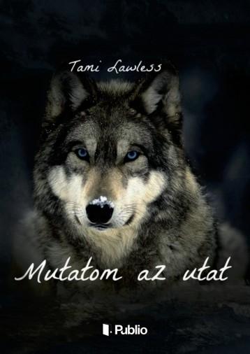 Mutatom az utat - Ekönyv - Tami Lawless