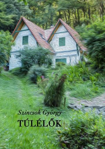 Túlélők - Ekönyv - Szincsok György