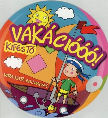 VAKÁCIÓÓÓ! - KIFESTŐ - Ekönyv - SZALAY KÖNYVKIADÓ ÉS KERESKED?HÁZ KFT.