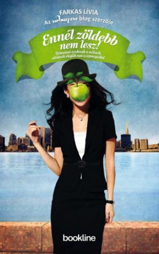 Ennél zöldebb nem lesz! - Ekönyv - Farkas Lívia