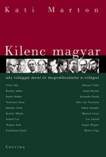 Kilenc magyar, aki világgá ment és megváltoztatta a világot - Ekönyv - Marton Kati