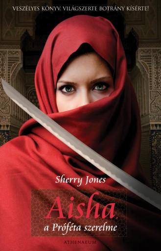 Aisha, a Próféta szerelme - Ekönyv - Sherry Jones