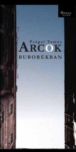 ARCOK BUBORÉKBAN - Ekönyv - PRÁGAI TAMÁS