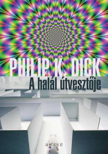 A HALÁL ÚTVESZTŐJE - Ekönyv - DICK, PHILIP K.