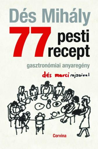 77 pesti recept  - Ekönyv - Dés Mihály