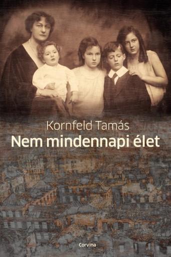 Nem mindennapi élet - Ekönyv - Kornfeld Tamás