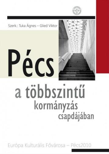 PÉCS A TÖBBSZINTŰ KORMÁNYZÁS CSAPDÁJÁBAN - Ekönyv - IDR PUBLIKON KIADÓ