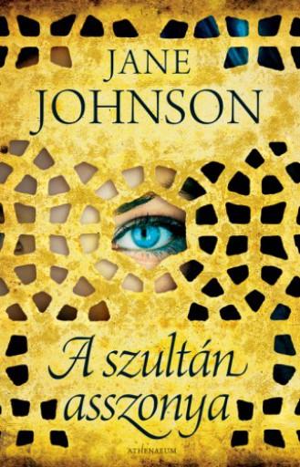 A szultán asszonya - Ekönyv - Jane Johnson