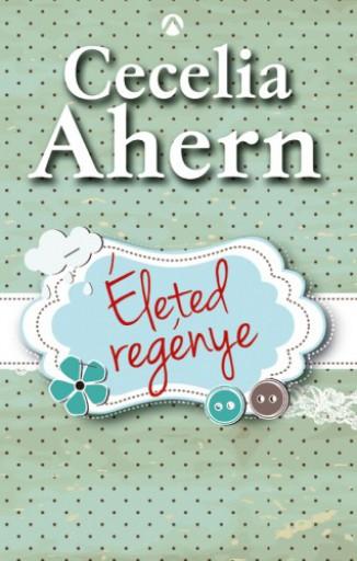 Életed regénye - Ekönyv - Cecelia Ahern