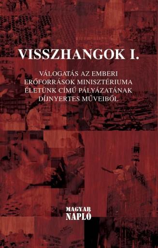 VISSZHANGOK I. - VÁLOGATÁS... - Ekönyv - MAGYAR NAPLÓ KIADÓ KFT.