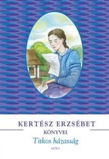 TITKOS HÁZASSÁG - Ekönyv - KERTÉSZ ERZSÉBET