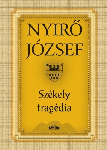 SZÉKELY TRAGÉDIA - Ebook - NYÍRŐ JÓZSEF