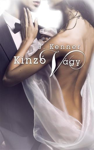 Kínzó vágy - Ekönyv - J. Kenner