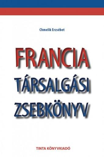 FRANCIA TÁRSALGÁSI ZSEBKÖNYV - Ekönyv - CHMELIK ERZSÉBET