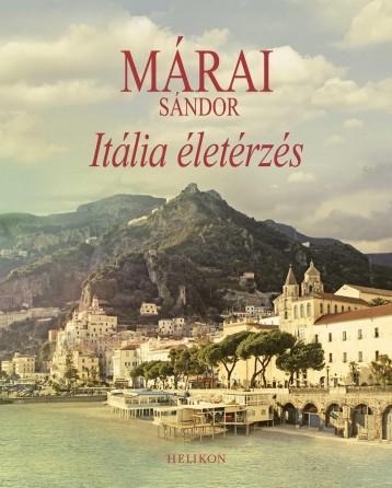 ITÁLIA ÉLETÉRZÉS - Ekönyv - MÁRAI SÁNDOR