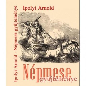 IPOLYI ARNOLD NÉPMESEGYŰJTEMÉNYE - Ekönyv - IPOLYI ARNOLD
