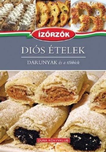 DIÓS ÉTELEK - DARUNYAK ÉS A TÖBBIEK - Ekönyv - RÓKA ILDIKÓ