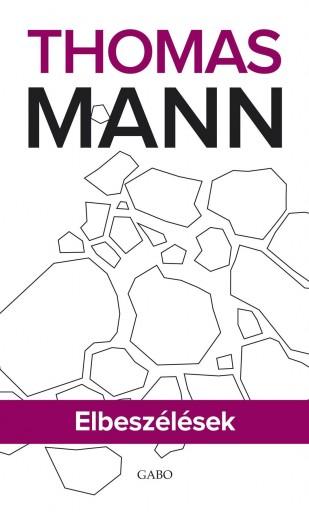 ELBESZÉLÉSEK - Ekönyv - MANN, THOMAS